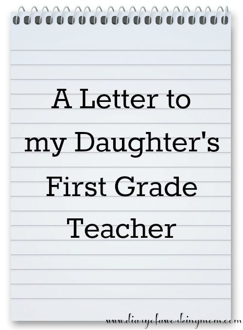A Letter To My DaughterS First Grade Teacher  Humor