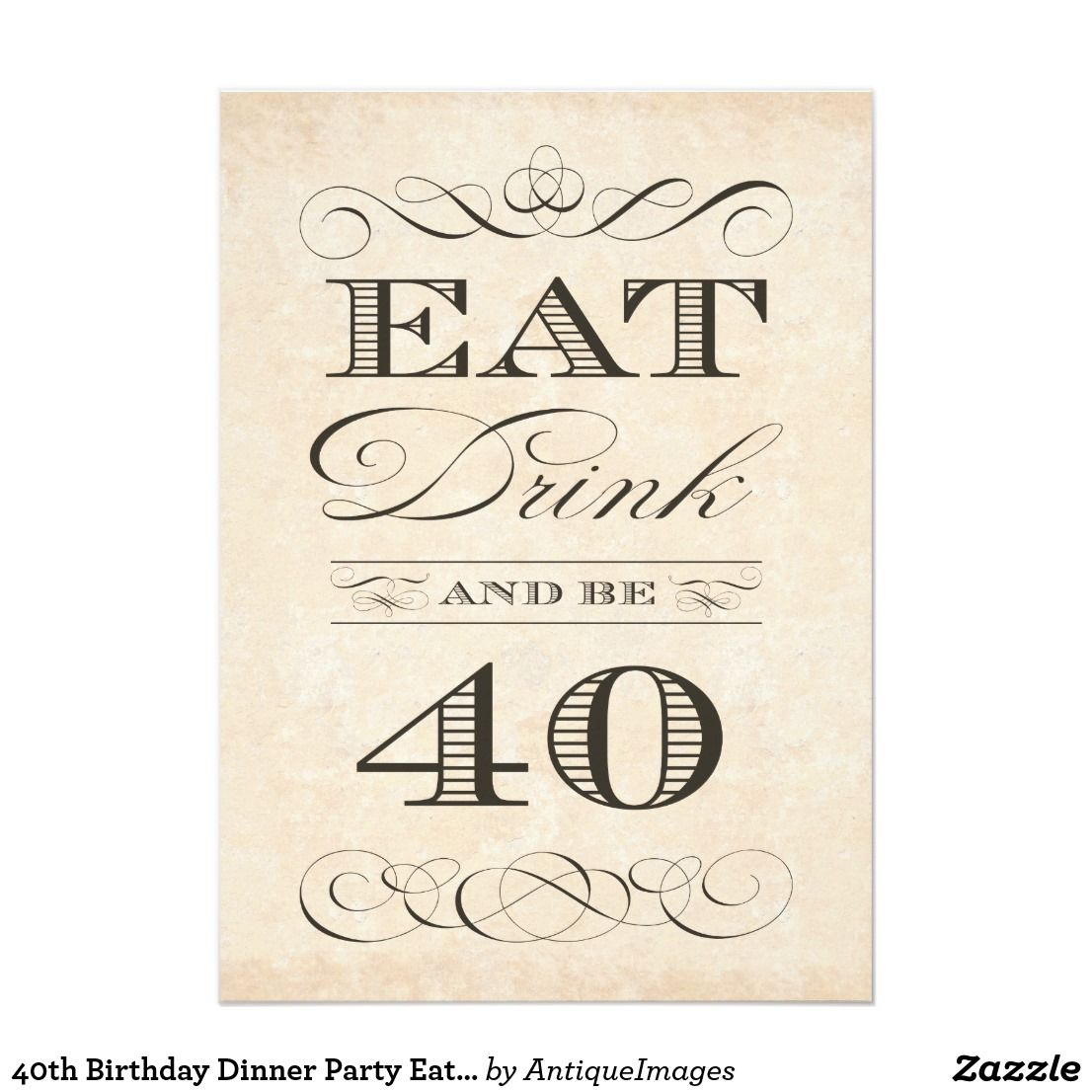 40th Birthday Dinner Ideas: 40th Birthday Dinner Party Eat Drink And Be 40 Invitation