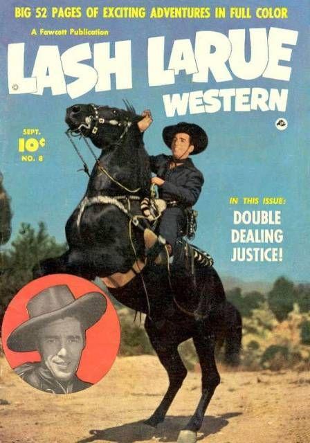 Lash Larue Lash Larue Western 46 Issues Lash Larue Pinterest