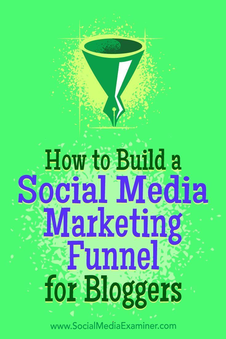 How To Build A Social Media Marketing Funnel For Bloggers  Social