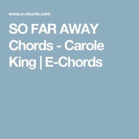 SO FAR AWAY Chords - Carole King | E-Chords | Music-Lyrics and ...