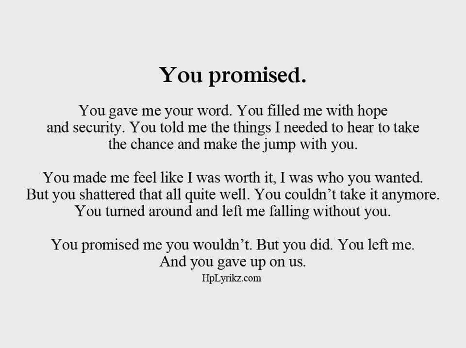 Promises Are Broken Especially When They Are Made With Lies Behind