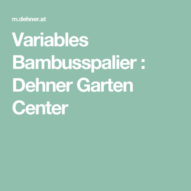 Variables Bambusspalier : Dehner Garten Center   [ home ] TERRACE ...