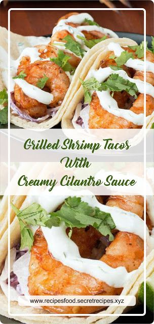 Grilled Shrimp Tacos With Creamy Cilantro Sauce | recipes #grilledshrimp