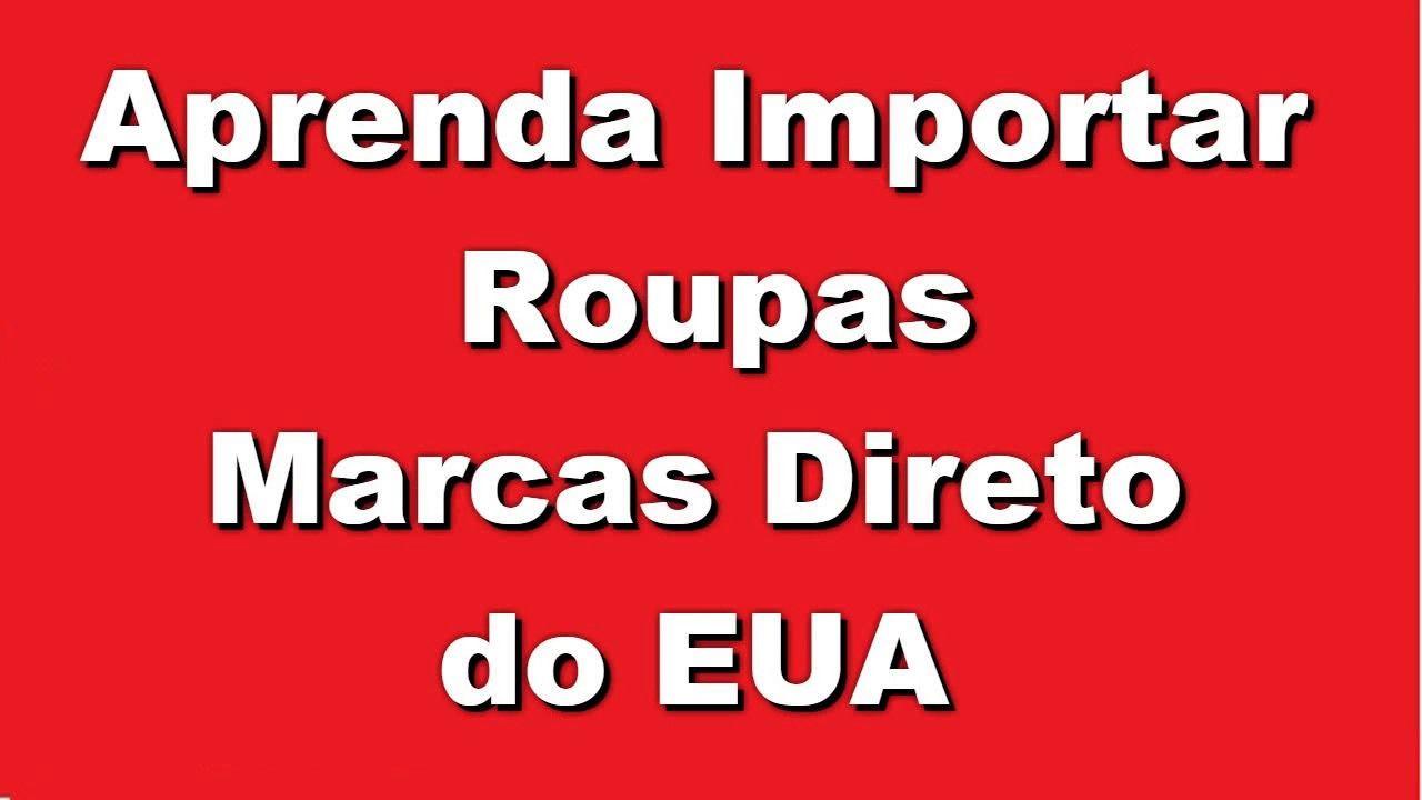 ddeb6866820 Aprenda Importar ROUPAS MARCAS EUA academia do importador Roupas  Importadas