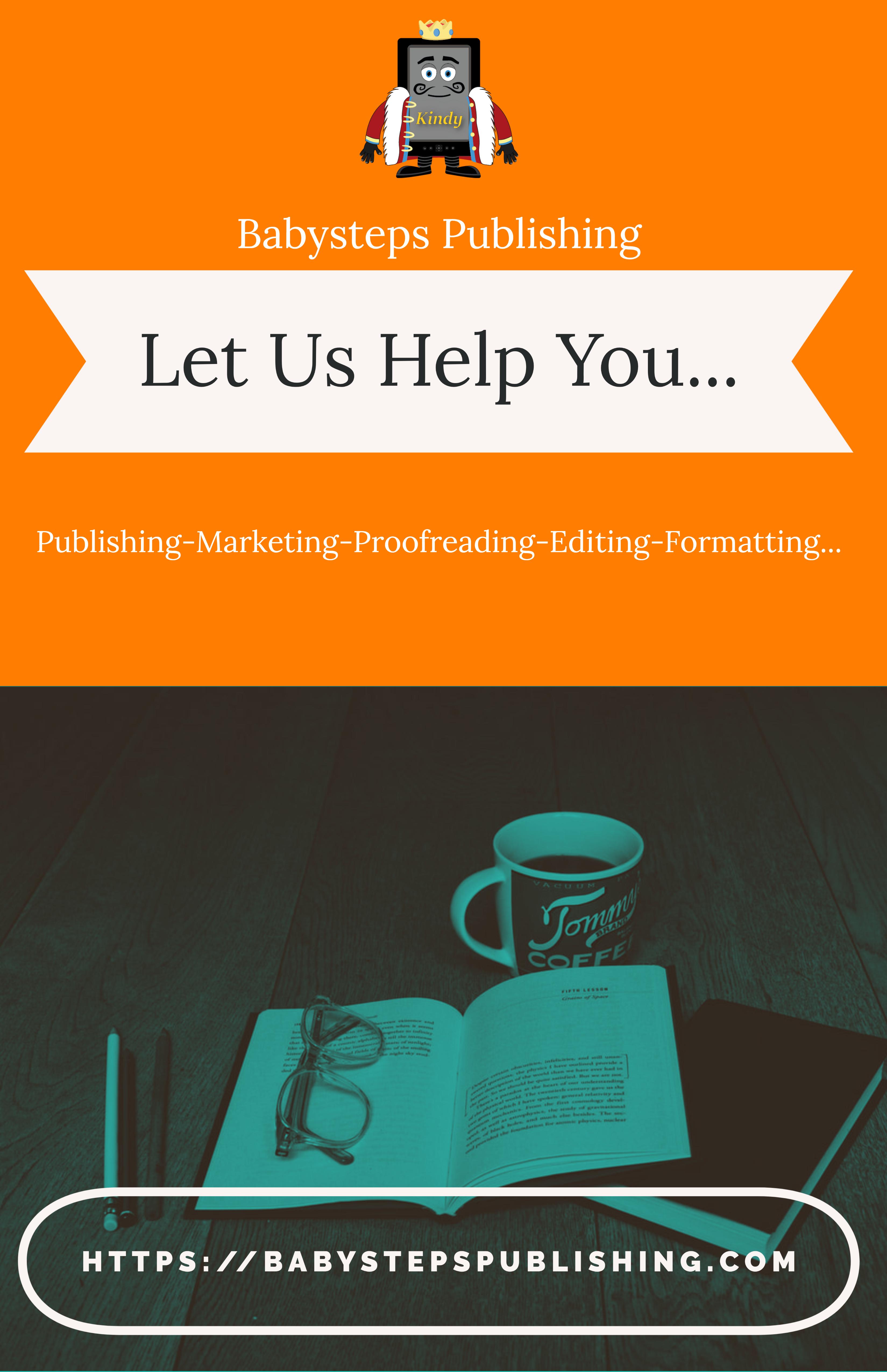 Do You Need Help Book Publishing Publishing Baby Steps