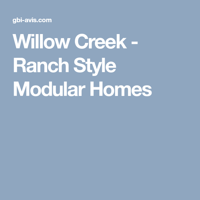 Willow Creek - Ranch Style Modular Homes