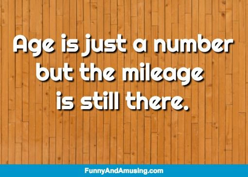 I Wish It Weren't So- Age is just a number but the mileage  is still there.