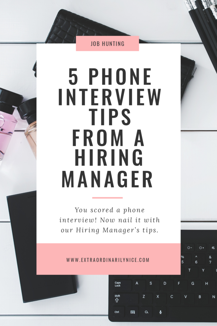 five phone interview tips from a hiring manager resume tips 5 phone interview tips from a hiring manager at extraordinarily nice tips job hunting phone interview hiring manager get hired
