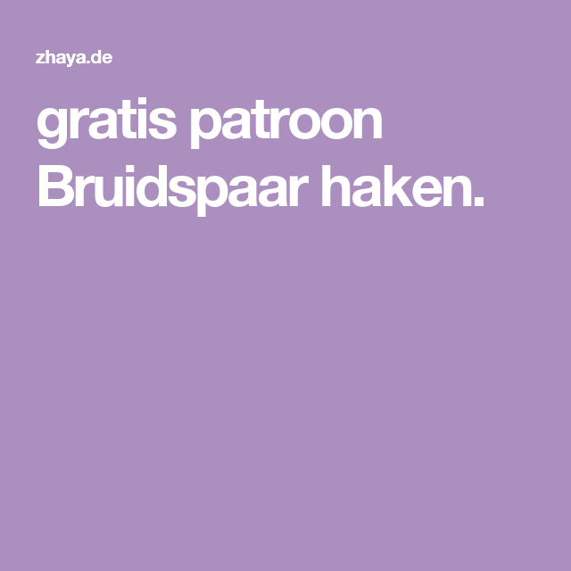 Gratis Patroon Bruidspaar Haken Nederlandse Patronen Pinterest