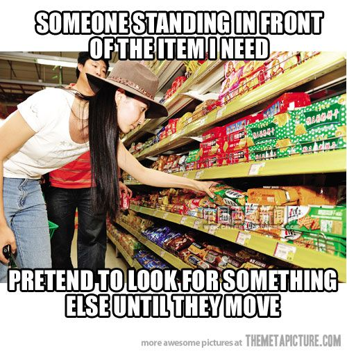 Or stare at them awkwardly until they feel my gaze buring in the back of their skull.