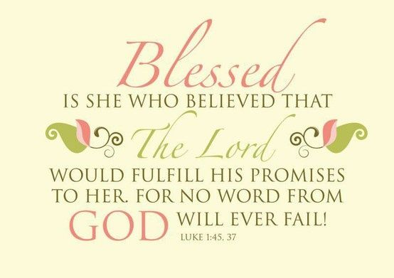 Blessed is she who believed that the L-rd would fulfill His ...