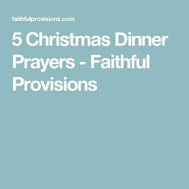 5 christmas dinner prayers faithful provisions christmas dinner prayer christmas dinners prayers - Christmas Dinner Blessings