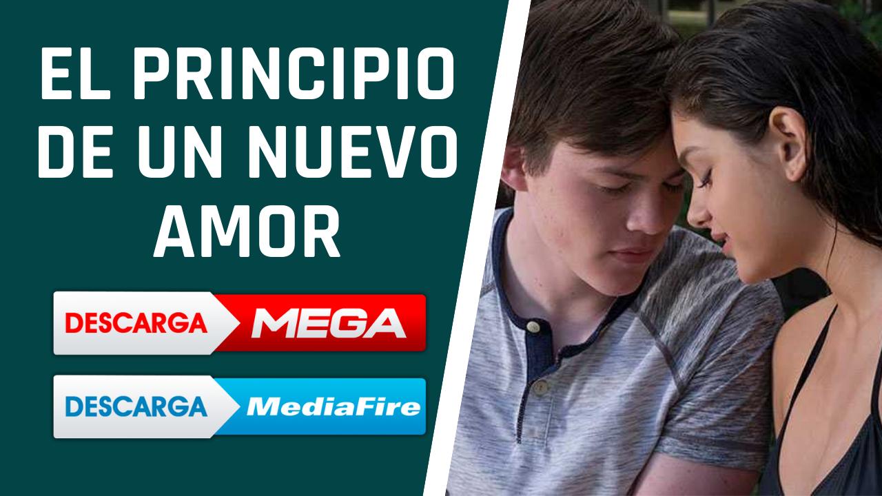 Descargar El Principio De Un Nuevo Amor Pelicula Completa Espanol Latino Mega Y Mediafire 1080p Hd Playlist Amor Latino