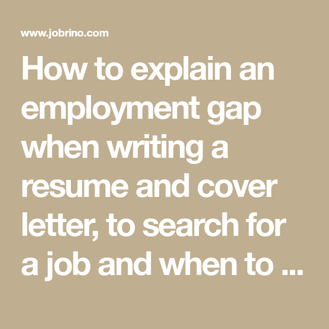 How To Explain Gap In Employment When Writing A Resume