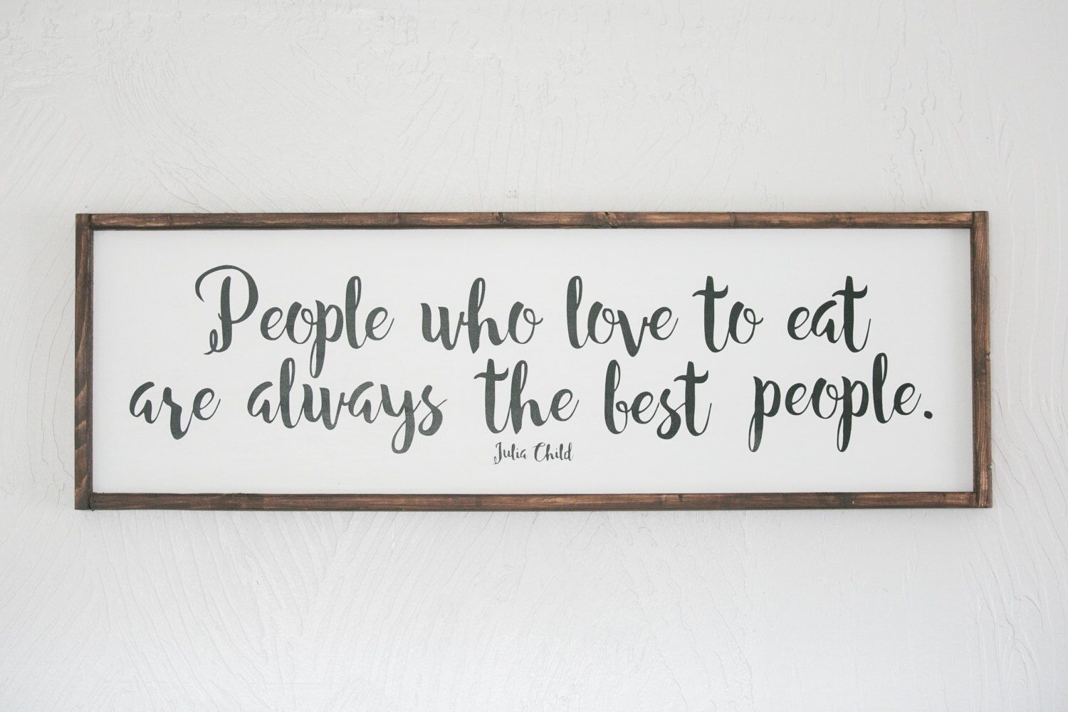 People Who Love to Eat, Julia Child, Kitchen Decor, Wood Sign, Home ...