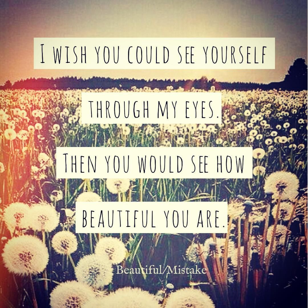 I Wish You Could See Beautifulmistakequotes Beautiful Quotes Quotesoftheday Quotesaboutlife Quote Mistake Quotes Quotes To Live By Beautiful