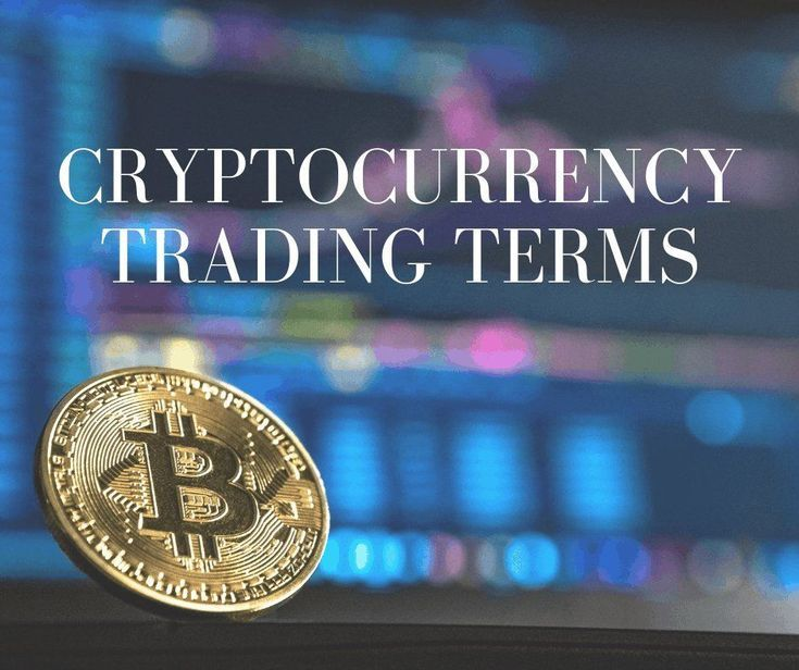 Crypto Trading Terms That You Must Know Cryptocurrency