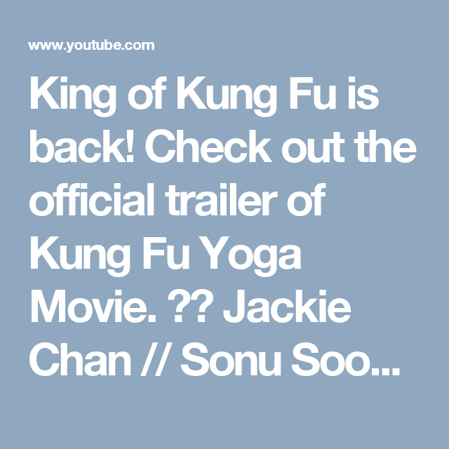King of Kung Fu is back! Check out the official trailer of Kung Fu Yoga Movie.  成龍 Jackie Chan // Sonu Sood // Disha Patani