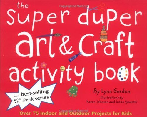 Super Duper Art Craft Activity Book: Over 75 « LibraryUserGroup.com – The Library of Library User Group
