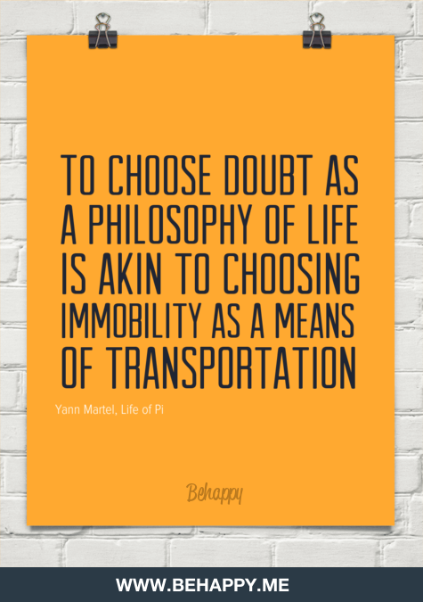 To Choose Doubt As A Philosophy Of Life Is Akin To Choosing Immobility As A Means Of Transportation By Yan Life Philosophy Essay Writing Competition Hard Truth