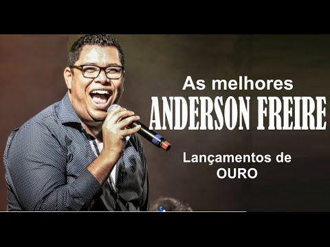 Anderson Freire As Melhores Coletanea De Ouro Gospel Mais