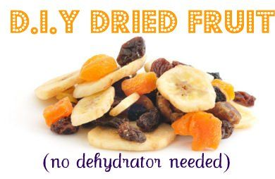 How to make healthy dried fruit--without a dehydrator!