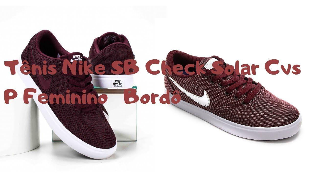 Tenis Nike Sb Check Solar Cvs P Feminino Bordo Tenis Nike Tenis Nike Sb Check Tenis Nike Sb