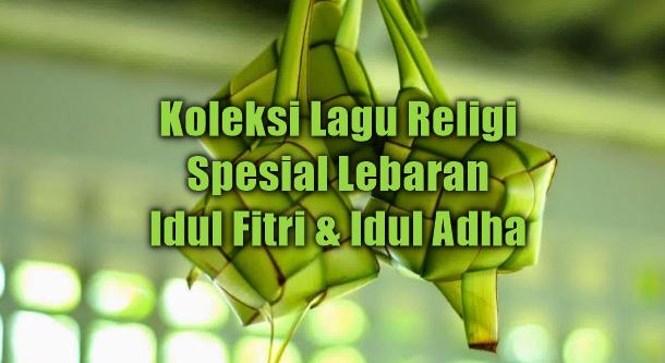 Kumpulan Lagu Religi Spesial Lebaran Tahun 2018 Paling
