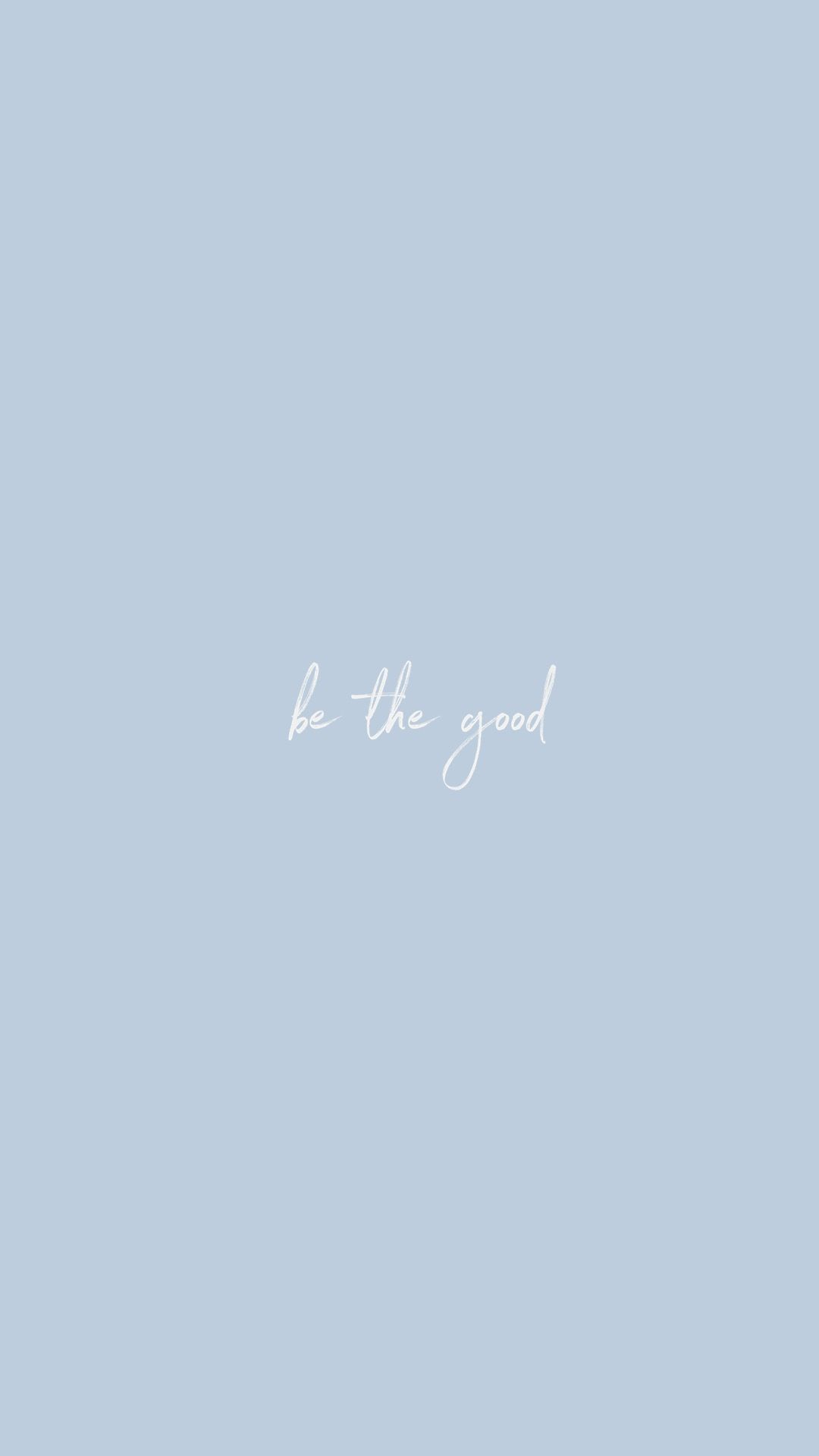 Free Iphone Wallpaper Be Good Quote Aesthetic Blue Quotes Baby Blue Quotes