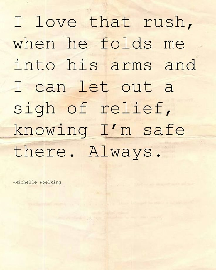 Makes Me Feel Safe Quotes Love Quotes Best Love Quotes Be
