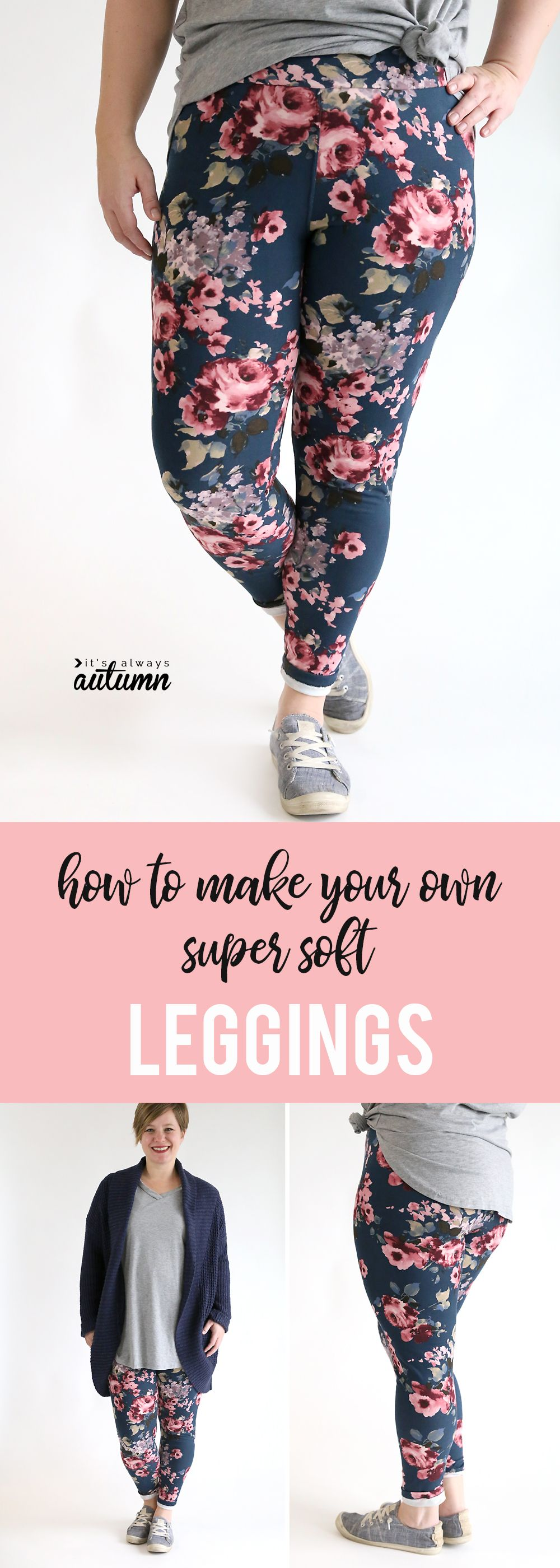 How to make buttery soft leggings at home. How to sew your own LulaRoe leggings. #itsalwaysautumn #sewing #sewingpattern #leggings