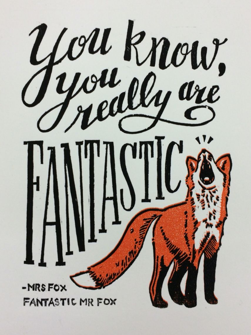 """You know... You really are... Fantastic"""" - Mrs. Fox Fantastic Mr ..."""