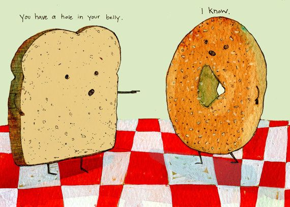 You Have A Hole In Your Belly I Know Creatividad Bagel