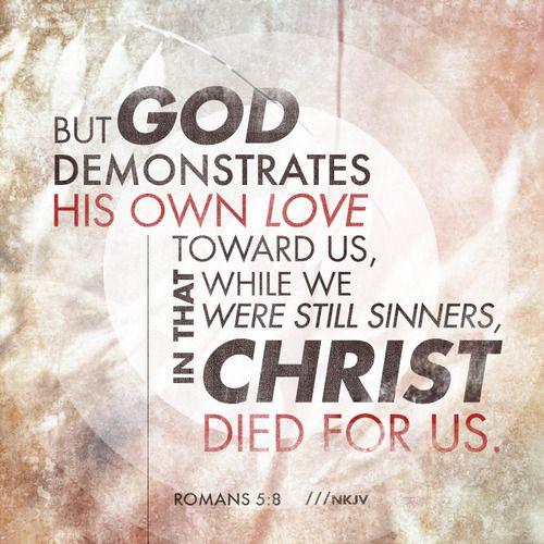 Romans 5:8 //nkjv | My inner designer | Bible quotes, Romans 5 8