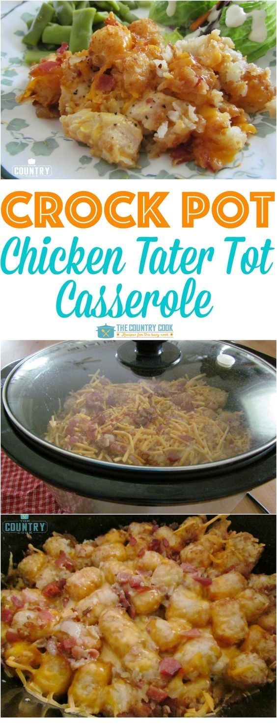 Crock Pot Cheesy Chicken Tater Tot Casserole By thecountrycook.net This is very delicious, you will like it very much! Prep time: 00:10  Coo... #crockpotchickeneasy