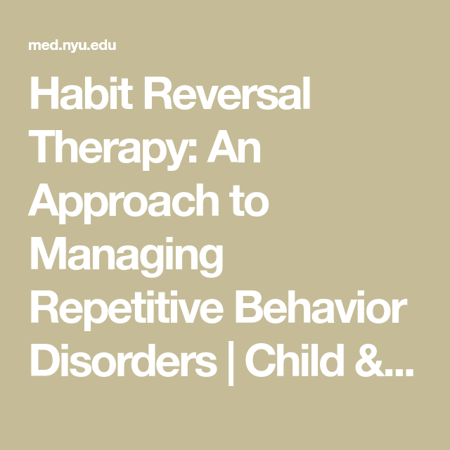 Habit Reversal Therapy: An Approach to Managing Repetitive Behavior