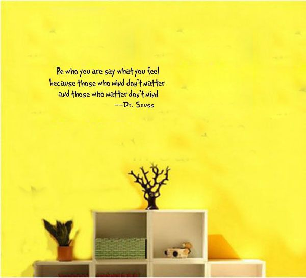 Be Who You Are Say What You Feel Words Decal Dr Seuss Quote Decor ...