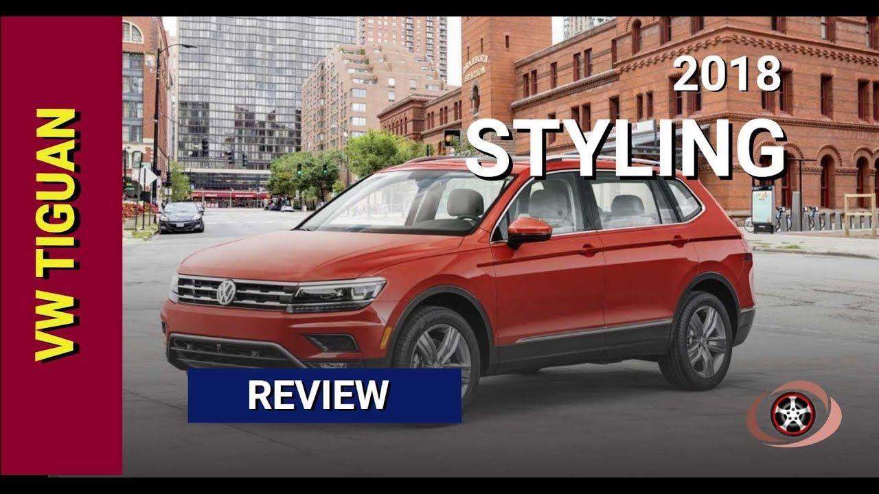Hot News 2018 Volkswagen Tiguan Suv Car Styling Review Volkswagen Tiguan Vw Suv