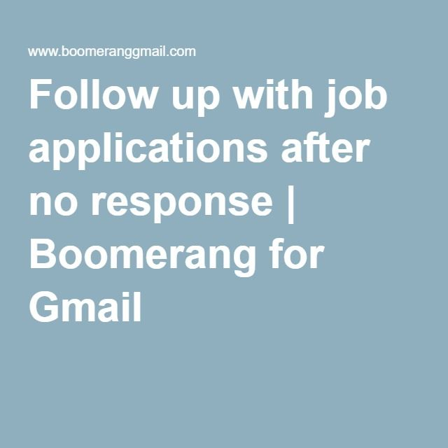 Follow Up With Job Applications After No Response Boomerang For