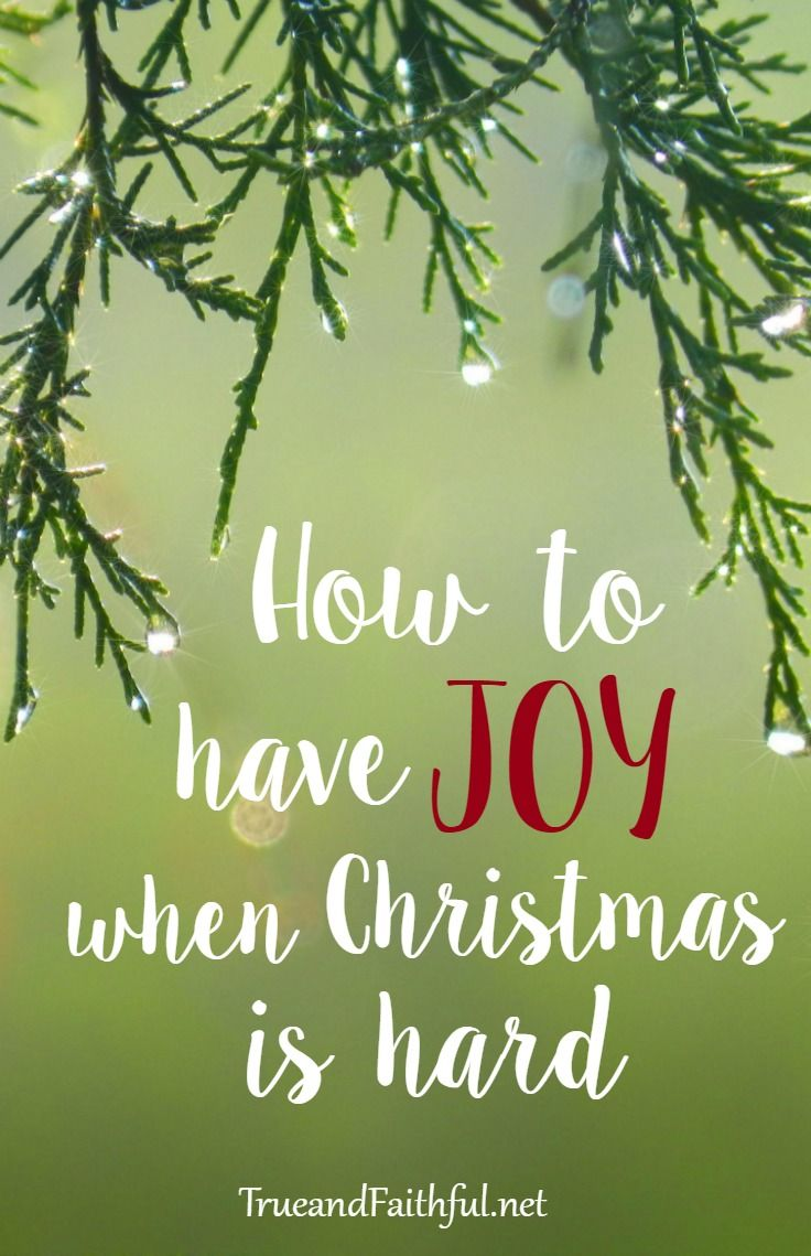 How To Have Joy When Christmas Is Hard Top Pins From Top Bloggers