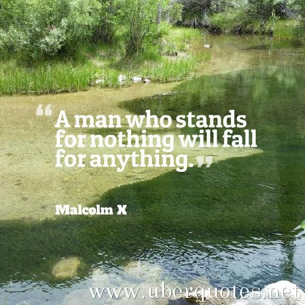 A man who stands for nothing will fall for anything -Malcolm X - ba stands for