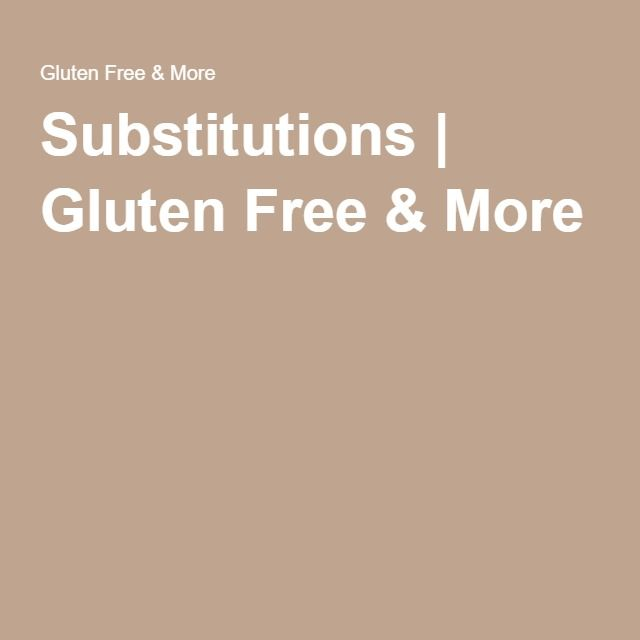 Substitutions | Gluten Free & More