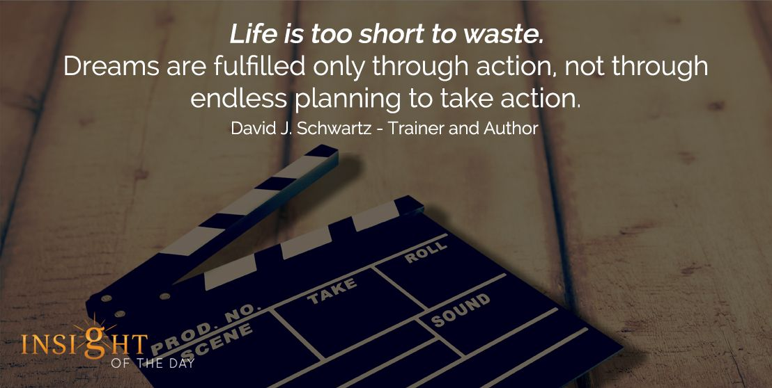 Motivational Quote: Life Is Too Short To Waste. Dreams Are Fulfilled Only  Through Action