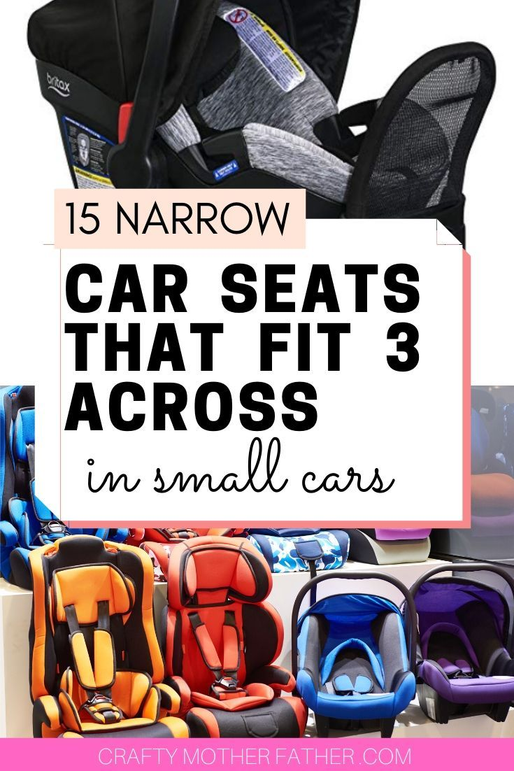 Fit 3 car seats across if you have these types of car seats that are narrow and made for multiple children riding in the car. Of maybe you just prefer a compact car and need to make sure your car seat will fit. Find the best narrow car seat