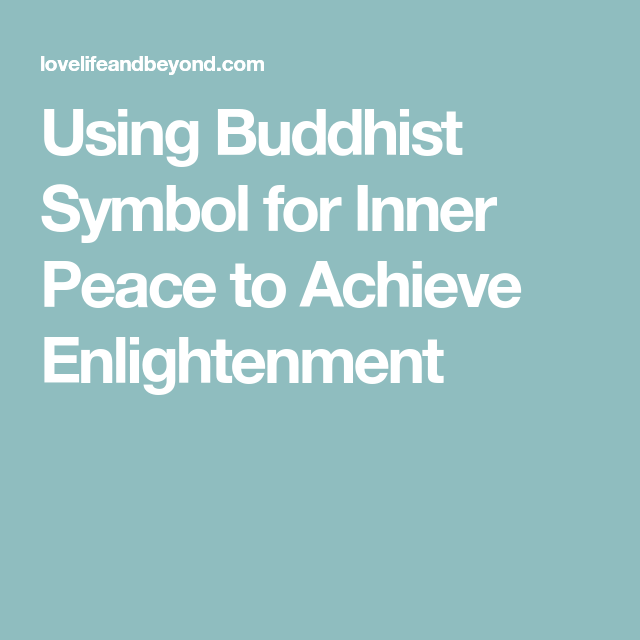 Using Buddhist Symbol For Inner Peace To Achieve Enlightenment