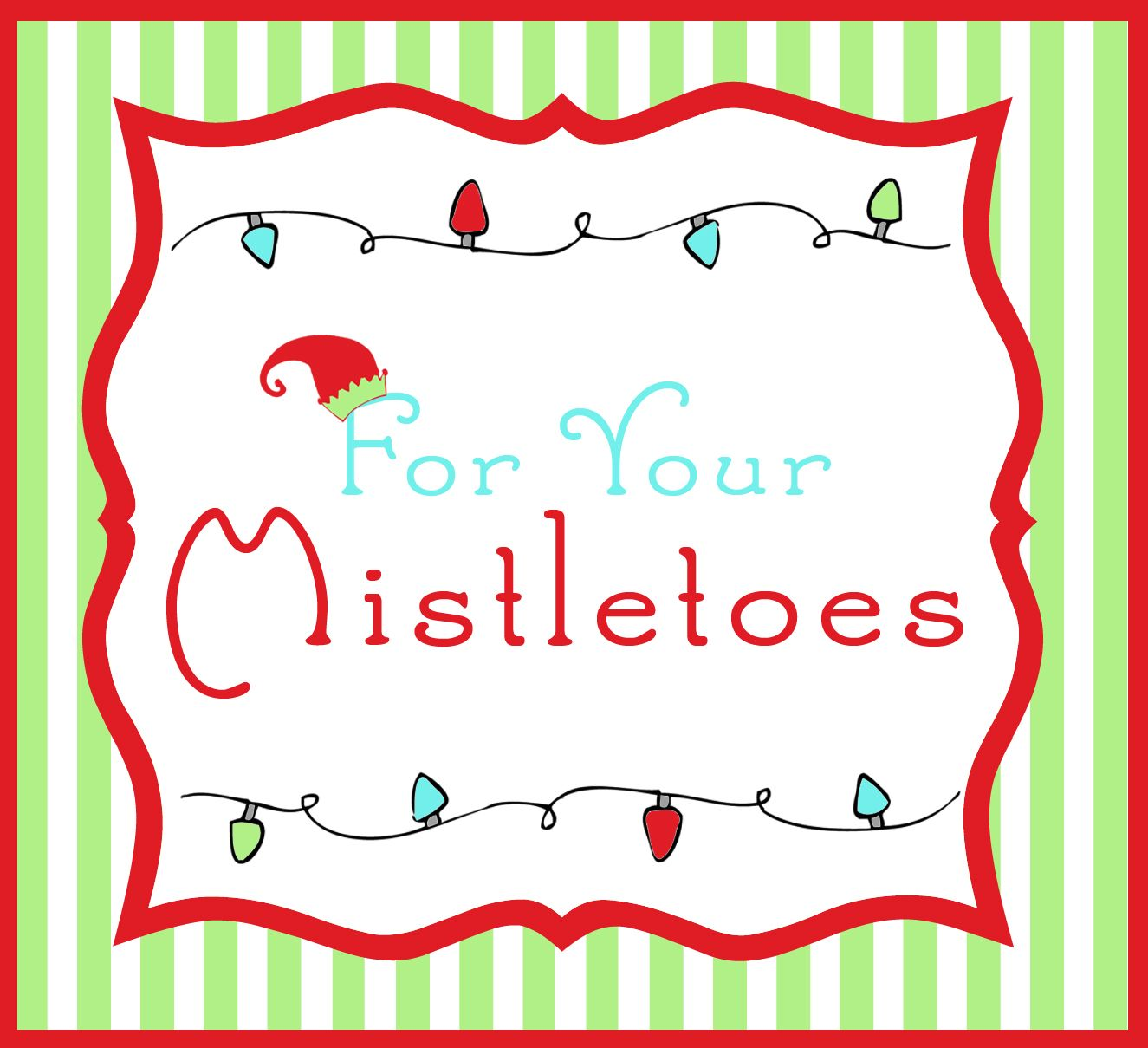 graphic relating to For Your Mistletoes Printable identified as Very last Second Xmas Items for Key Santa~ \