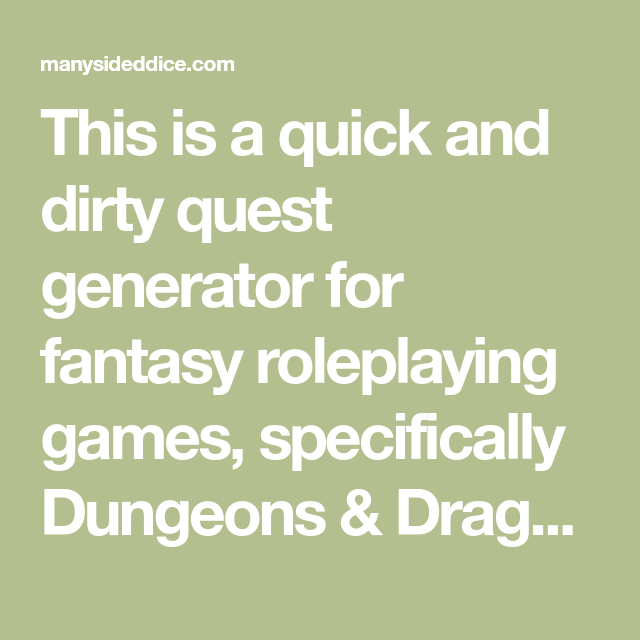 This is a quick and dirty quest generator for fantasy roleplaying