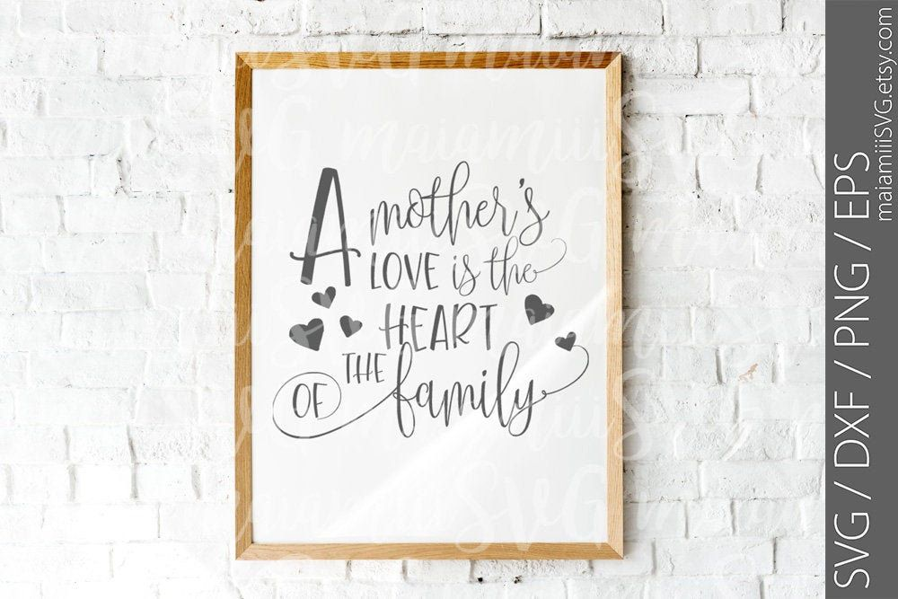 Download A Mother's Love Is The Heart Of The Family svg, Mom Life ...