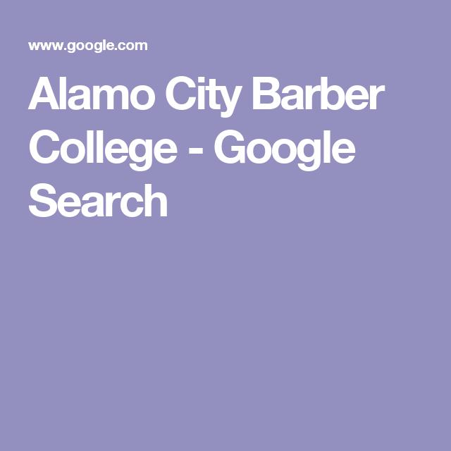 Alamo City Barber College - Google Search